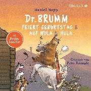 Cover-Bild zu Napp, Daniel: Dr. Brumm feiert Geburtstag / Dr. Brumm auf Hula Hula (Dr. Brumm )