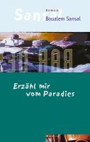 Cover-Bild zu Erzähl mir vom Paradies von Sansal, Boualem