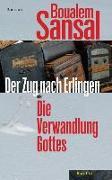 Cover-Bild zu Der Zug nach Erlingen oder Die Verwandlung Gottes von Sansal, Boualem