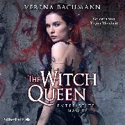 Cover-Bild zu Bachmann, Verena: The Witch Queen 1: The Witch Queen. Entfesselte Magie (Audio Download)