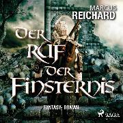 Cover-Bild zu Reichard, Marcus: Der Ruf der Finsternis - Fantasy - Roman (Audio Download)