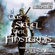 Cover-Bild zu Reichard, Marcus: Das Siegel der Finsternis - Fantasy - Roman (Audio Download)