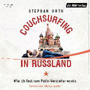 Cover-Bild zu Orth, Stephan: Couchsurfing in Russland (Audio Download)