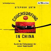 Cover-Bild zu Orth, Stephan: Couchsurfing in China (Audio Download)