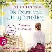 Cover-Bild zu Johannson, Lena: Die Frauen vom Jungfernstieg. Antonias Hoffnung - Jungfernstieg-Saga, (Ungekürzt) (Audio Download)