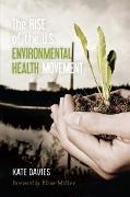 Cover-Bild zu Davies, Kate: The Rise of the U.S. Environmental Health Movement (eBook)