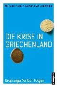 Cover-Bild zu Kopp, Karl (Beitr.): Die Krise in Griechenland (eBook)
