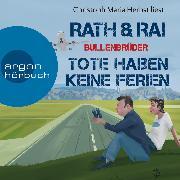Cover-Bild zu Tote haben keine Ferien - Bullenbrüder, (Ungekürzte Lesung) (Audio Download) von Rath, Hans
