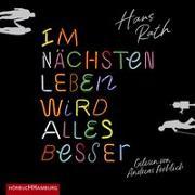 Cover-Bild zu Im nächsten Leben wird alles besser von Rath, Hans