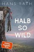 Cover-Bild zu Halb so wild von Rath, Hans