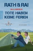 Cover-Bild zu Bullenbrüder: Tote haben keine Ferien von Rath, Hans
