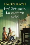Cover-Bild zu Und Gott sprach: Du musst mir helfen! von Rath, Hans