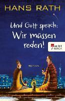 Cover-Bild zu Und Gott sprach: Wir müssen reden! (eBook) von Rath, Hans