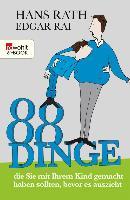 Cover-Bild zu 88 Dinge, die Sie mit Ihrem Kind gemacht haben sollten, bevor es auszieht (eBook) von Rath, Hans