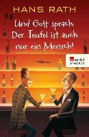 Cover-Bild zu Und Gott sprach: Der Teufel ist auch nur ein Mensch! (eBook) von Rath, Hans