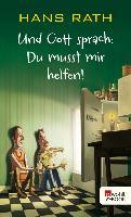 Cover-Bild zu Und Gott sprach: Du musst mir helfen! (eBook) von Rath, Hans