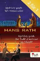 Cover-Bild zu Und Gott sprach: Wir müssen reden! / Der Teufel ist auch nur ein Mensch (eBook) von Rath, Hans