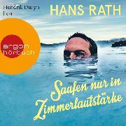 Cover-Bild zu Saufen nur in Zimmerlautstärke (Autorisierte Lesefassung) (Audio Download) von Rath, Hans