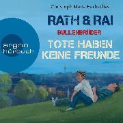 Cover-Bild zu Bullenbrüder - Tote haben keine Freunde (Ungekürzte Lesung) (Audio Download) von Rath, Hans
