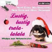 Cover-Bild zu Lustig, lustig, tralalalala (Audio Download) von Evers, Horst