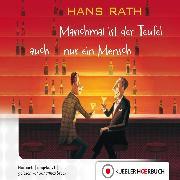 Cover-Bild zu Manchmal ist der Teufel auch nur ein Mensch (Audio Download) von Rath, Hans
