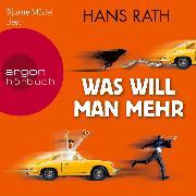 Cover-Bild zu Was will man mehr (Audio Download) von Rath, Hans