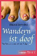 Cover-Bild zu Imboden, Blanca: Wandern ist doof (eBook)
