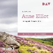 Cover-Bild zu Anne Elliot oder Die Kunst der Überredung (Audio Download) von Austen, Jane