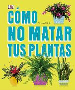 Cover-Bild zu Cómo No Matar tus Plantas