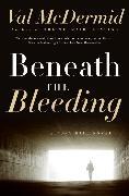 Cover-Bild zu Beneath the Bleeding von McDermid, Val