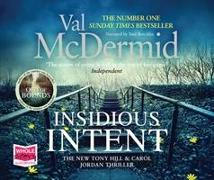 Cover-Bild zu Insidious Intent: Tony Hill and Carol Jordan Series, Book 10 von MCDERMID, VAL