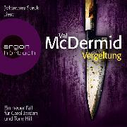 Cover-Bild zu Vergeltung - Ein neuer Fall für Carol Jordan und Tony Hill (Audio Download) von McDermid, Val