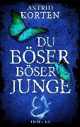 Cover-Bild zu Korten, Astrid: Du Böser Böser Junge (eBook)