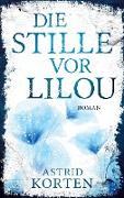 Cover-Bild zu Korten, Astrid: Die Stille vor Lilou