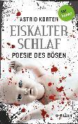Cover-Bild zu Korten, Astrid: EISKALTER SCHLAF: Poesie des Bösen (eBook)