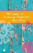 Cover-Bild zu Alt werden ist die einzige Möglichkeit, lange zu leben von Peters, Claudia (Hrsg.)