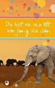 Cover-Bild zu Du bist nie zu alt, um jung zu sein von Osenberg-van Vugt, Ilka (Hrsg.)