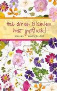 Cover-Bild zu Hab ein Blümlein heut gepflückt von Enders, Marielle (Illustr.)