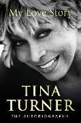 Cover-Bild zu Turner, Tina: Tina Turner: My Love Story (Official Autobiography) (eBook)