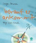 Cover-Bild zu Worauf es ankommt von Schwarz, Jürgen