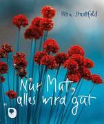 Cover-Bild zu Nur Mut, alles wird gut von Stadtfeld, Petra
