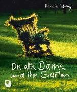 Cover-Bild zu Die alte Dame und ihr Garten von Schley, Renate