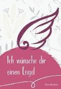 Cover-Bild zu Ich wünsche dir einen Engel von Sassin, Maria