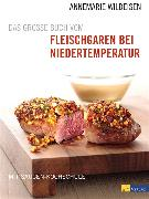 Cover-Bild zu Wildeisen, Annemarie: Das grosse Buch vom Fleischgaren bei Niedertemperatur (eBook)