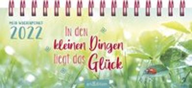 Cover-Bild zu Mini-Tischkalender In den kleinen Dingen liegt das Glück 2022