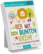 Cover-Bild zu Abreißkalender Her mit den bunten Ideen 2022. 365 originelle Beschäftigungstipps für Kinder