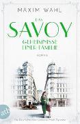 Cover-Bild zu Das Savoy - Geheimnisse einer Familie von Wahl, Maxim