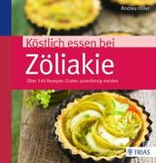 Cover-Bild zu Köstlich essen bei Zöliakie von Hiller, Andrea