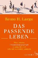 Cover-Bild zu Largo, Remo H.: Das passende Leben (eBook)