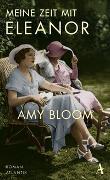 Cover-Bild zu Bloom, Amy: Meine Zeit mit Eleanor